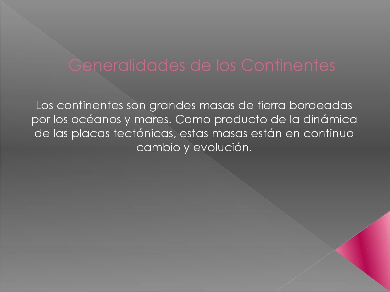 Generalidades De Los Continentes: Generalidades De Los Continentes By SocialesGP