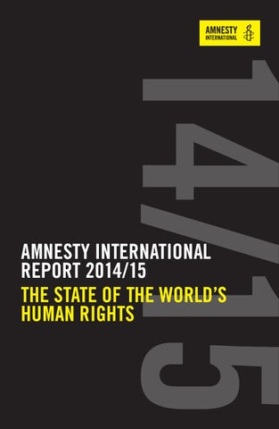 AMNESTY INTERNATIONAL REPORT 2014 15 THE STATE OF THE WORLD S HUMAN RIGHTS e35cb4b0d6