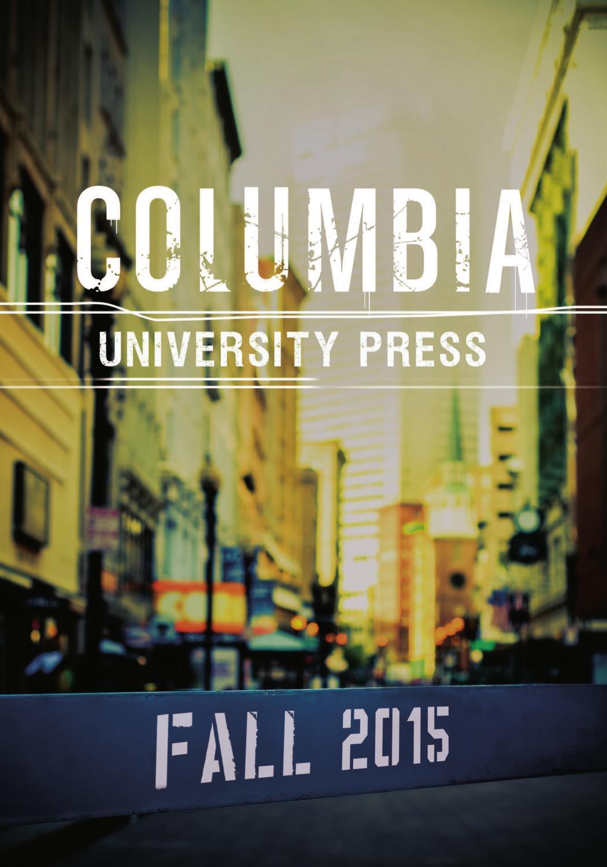 Columbia University Press Fall 2015 Catalog by Columbia University ...