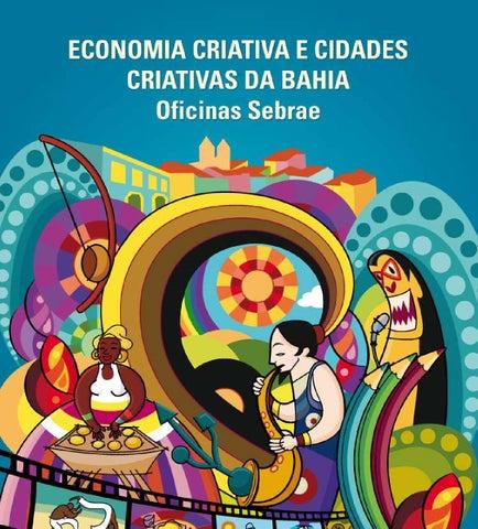 Economia Criativa e Cidades Criativas da Bahia - Oficinas Sebrae by ... 04a29784313