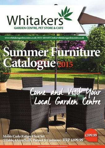 Charmant GARDEN CENTRE, PET STORE U0026 CAFE Www.whitakersgardencentre.co.uk | 0151 426  6455 | Info@whitakersgardencentre.co.uk. Summer Furniture Catalogue 2015