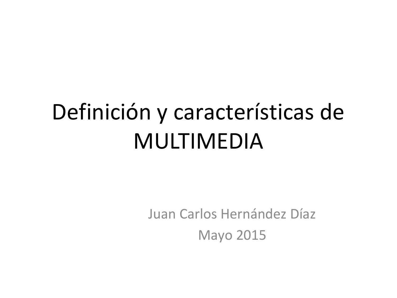 Definici n y caracter sticas de multimedia by juan carlos - Definicion de multimedia ...