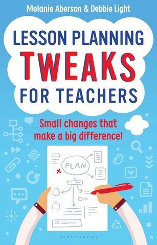 Lesson Planning Tweaks For Teachers By Bloomsbury Publishing Issuu