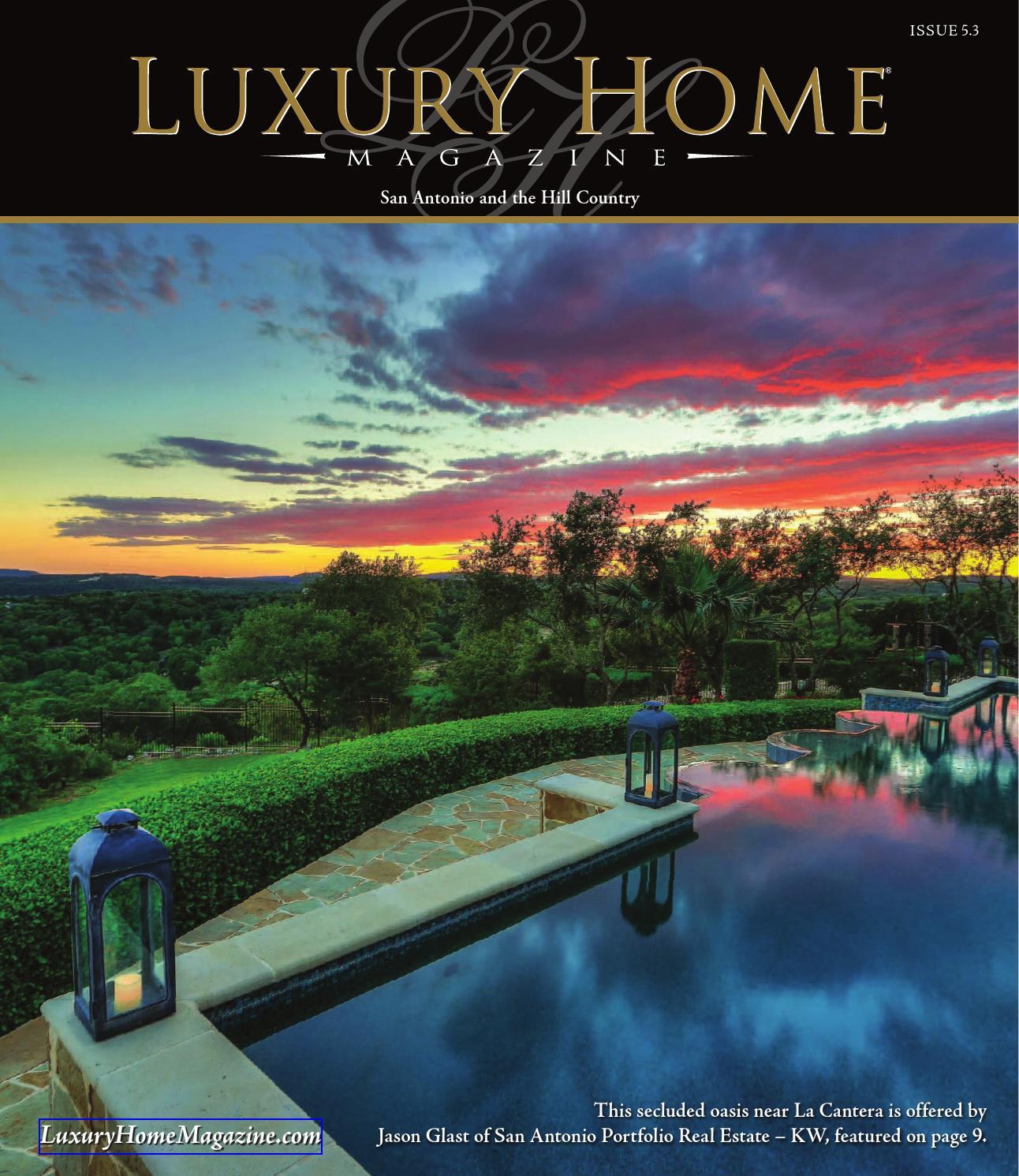 luxury home magazine san antonio issue 53 by luxury home