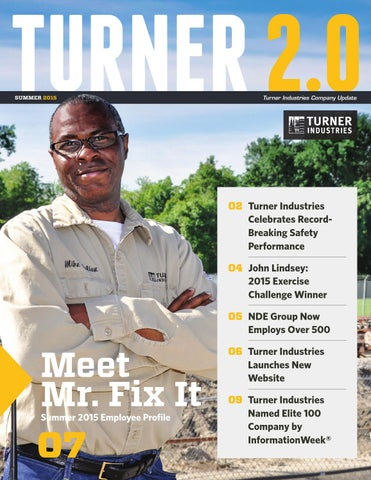 Turner 2 0 Summer 2015 By Turner Industries Issuu