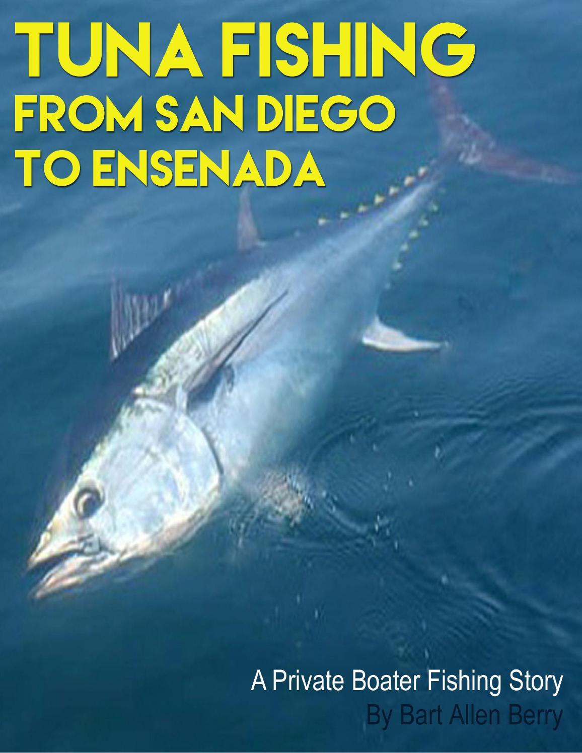 Tuna Fishing From San Diego To Ensenada By Bart Allen