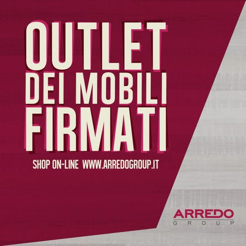Arredogroup outlet mobili firmati by giada savio issuu for Mobili firmati outlet