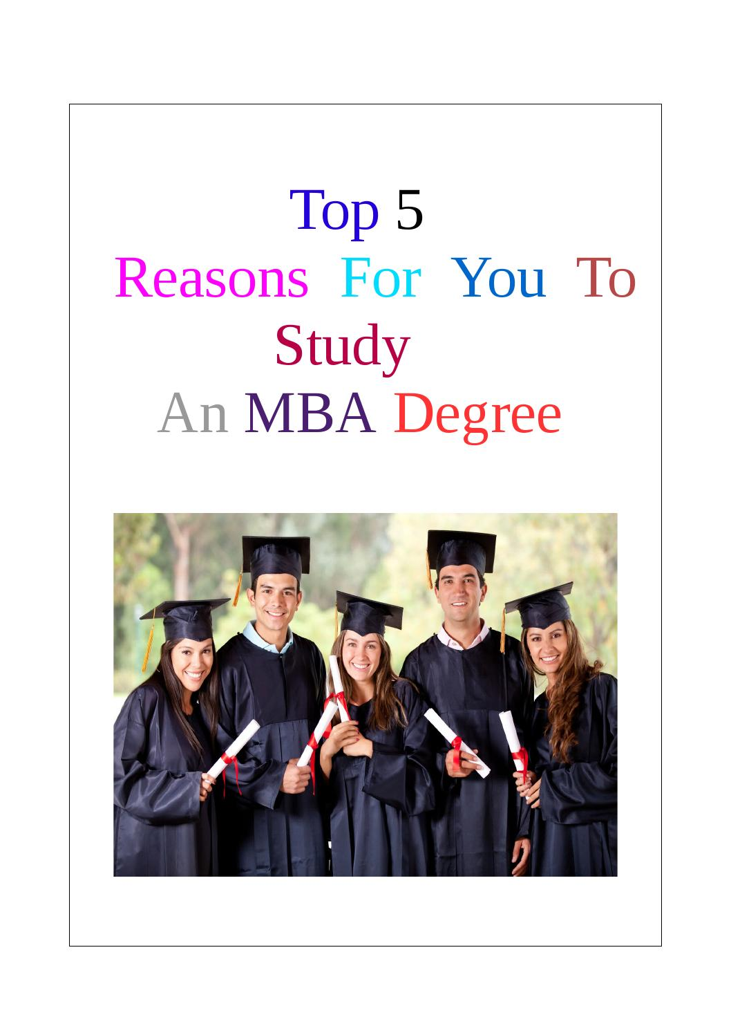 Top 5 reasons for you to study an mba degree by Makena ...