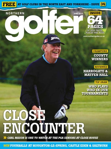 2efcc6294 Northern Golfer magazine  34 - June 2015 by Offstone Publishing - issuu