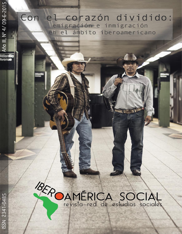 Con el corazón dividido emigración e inmigración en el ámbito  iberoamericano is num iv by Iberoamérica Social: Revista-red de estudios  sociales - issuu