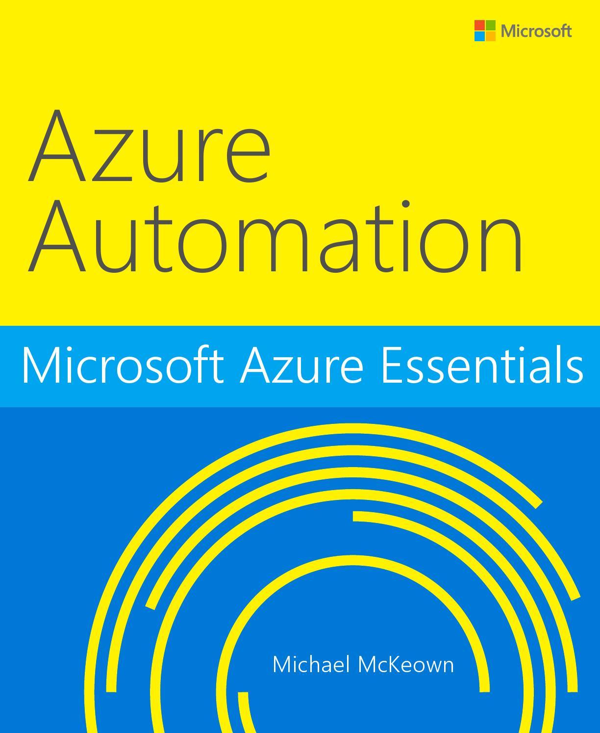 Microsoft Azure Essentials: Azure Automation by PankajDhussa
