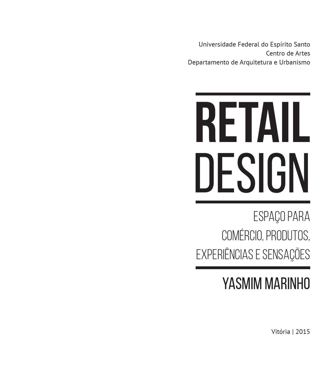 Retail Design - Espaços para Comércio, Produtos, Experiências e Sensações  by Yasmim Bolzan - issuu d9f201de6c