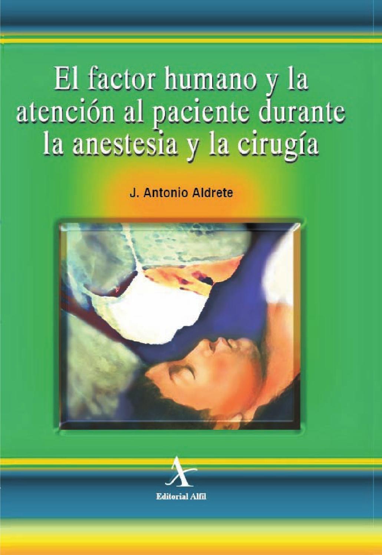 El factor humano y la atencion al paciente durante la anestesia by ...