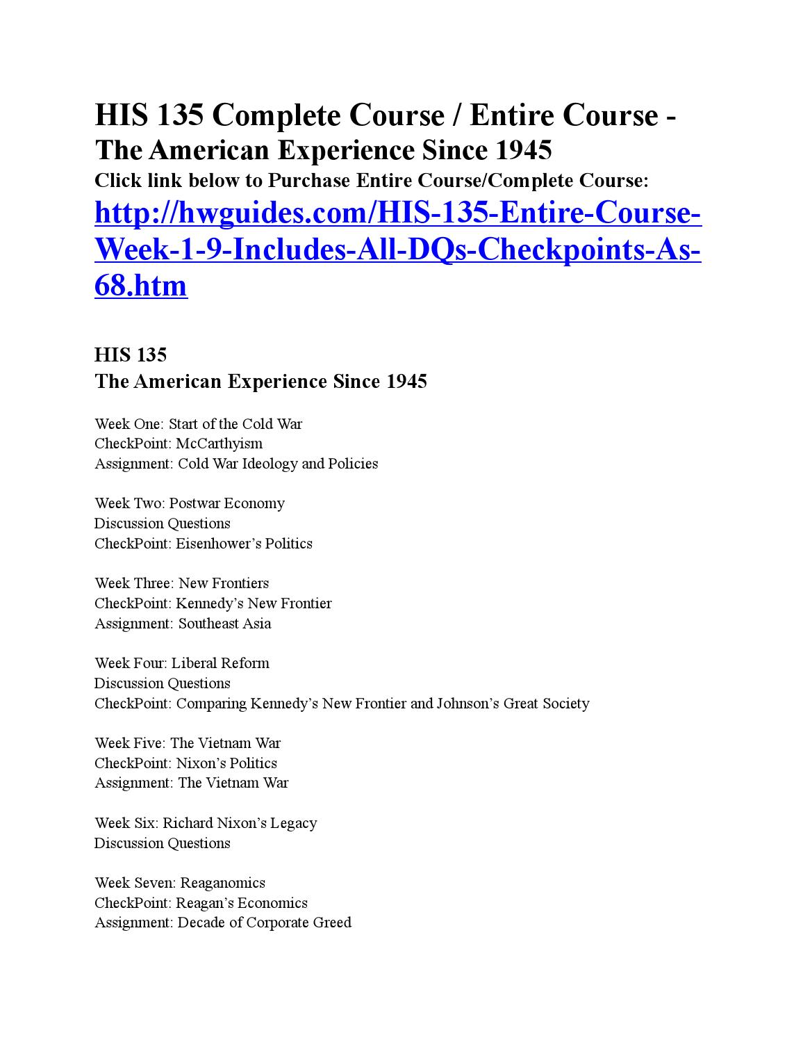 his 135 entire course Study his135 the american experience since 1945 from university of phoenix view his135 course topics and additional information.