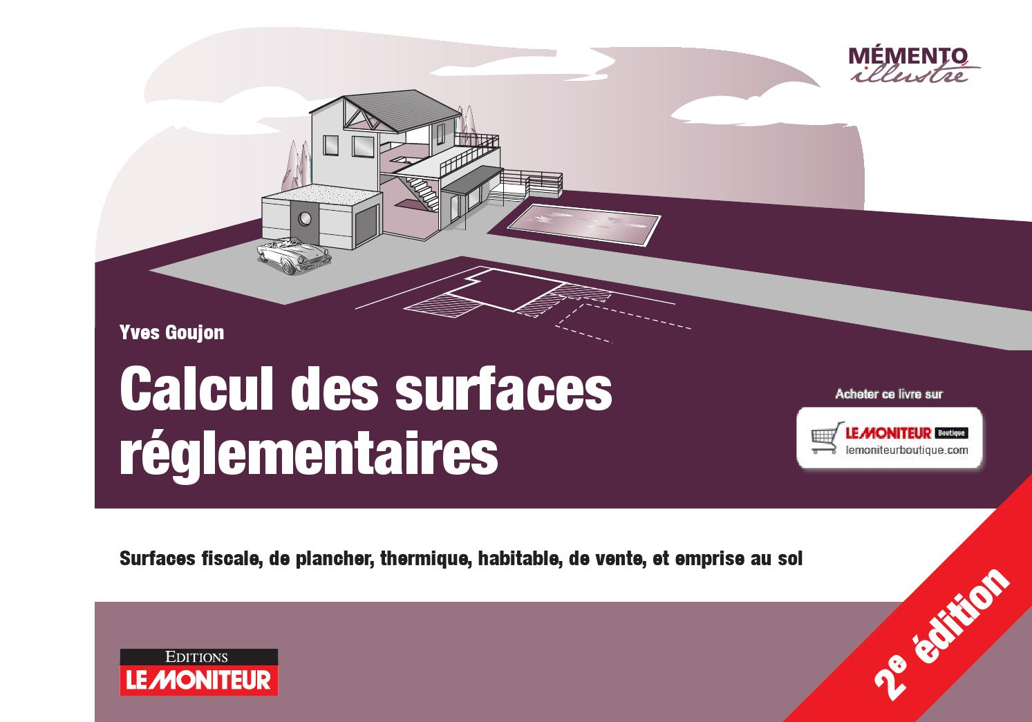 calcul des surfaces r glementaires 2e dition 2015 by infopro digital issuu. Black Bedroom Furniture Sets. Home Design Ideas