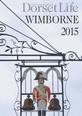 Dorset Life in Wimborne 2015 by Dorset Life – The Dorset Magazine