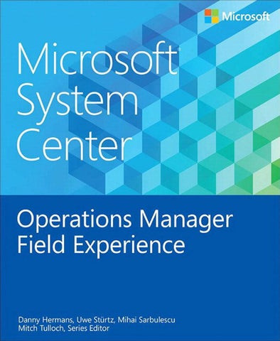 Microsoft System Center Operations Manager Field Experience by