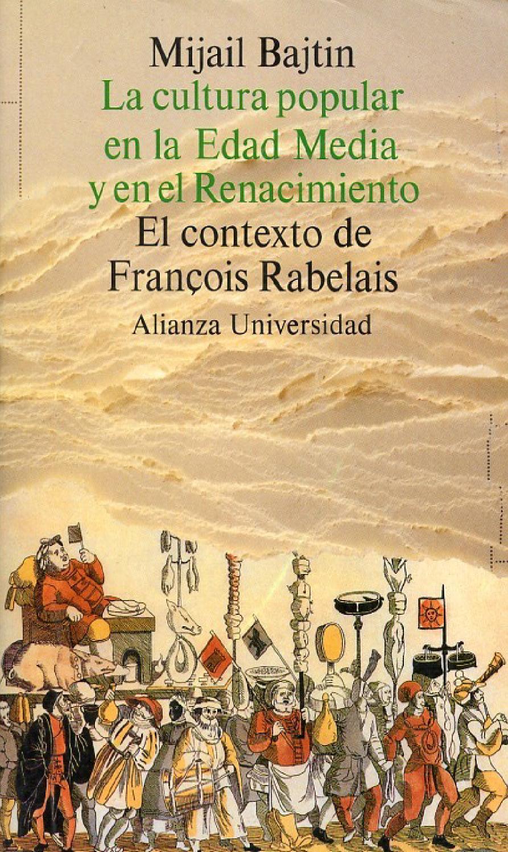 Mijail Bajtin: Introducción a la cultura popular en la Edad Media y ...