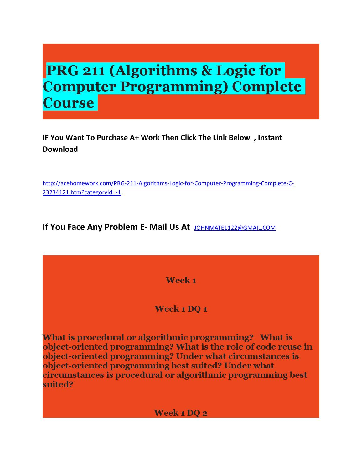 a course on algorithms logic for Read this essay on prg 211 (algorithms & logic for computer programming) complete course come browse our large digital warehouse of free sample essays get the knowledge you need in order to pass your classes and more.