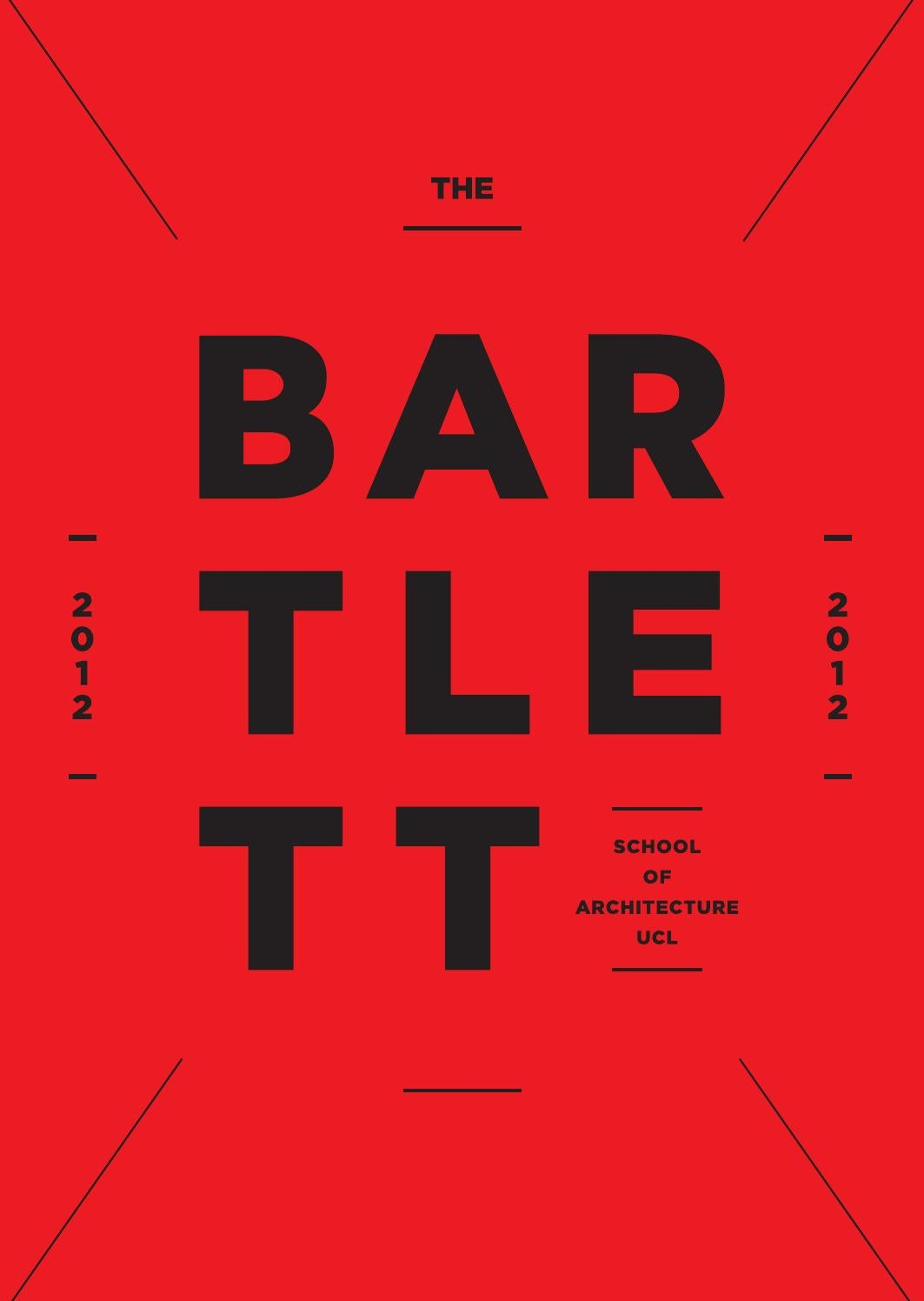 d9558efe14e3d Bartlett School of Architecture Catalogue 2012 by The Bartlett School of  Architecture UCL - issuu