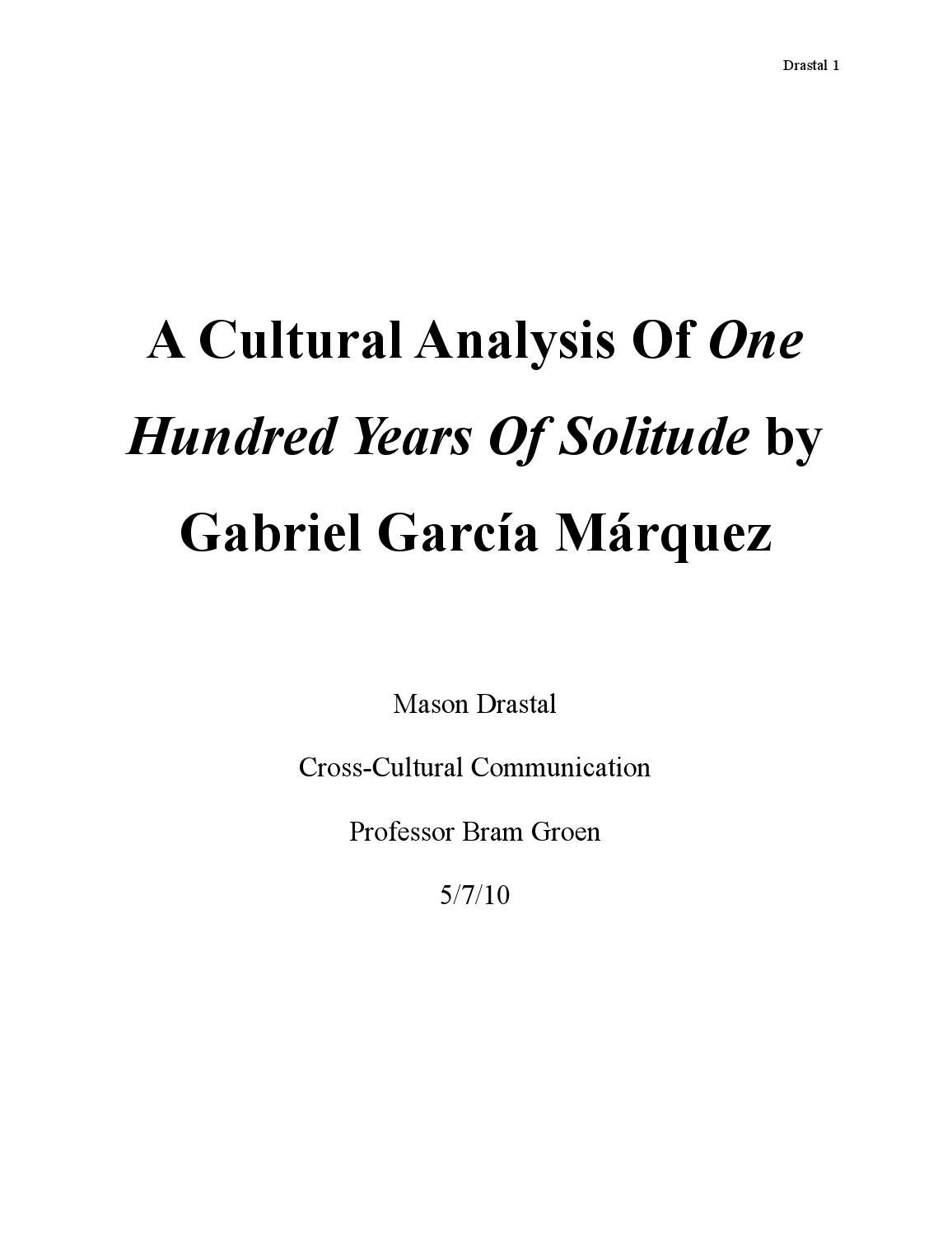 a cultural analysis of one hundred years of solitude by gabriel  a cultural analysis of one hundred years of solitude by gabriel garcia marquez by mason drastal issuu