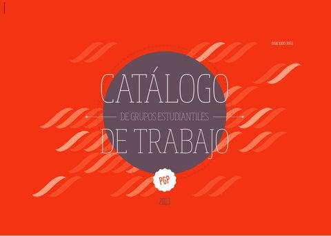 Catálogo de Grupos Estudiantiles de Trabajo 2013 by Programa Gestión ... 7bd280c7329a