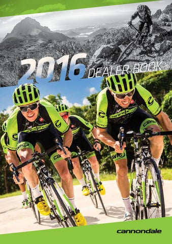fd2628b8593 2016 CANNONDALE DEALERBOOK by Cannondale_GLOBAL - issuu