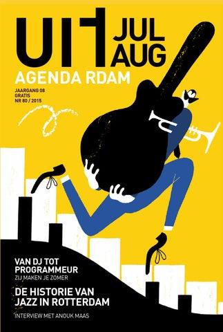 Uitagenda magazine jul aug 2015 by rotterdam festivals issuu for Uit agenda rotterdam