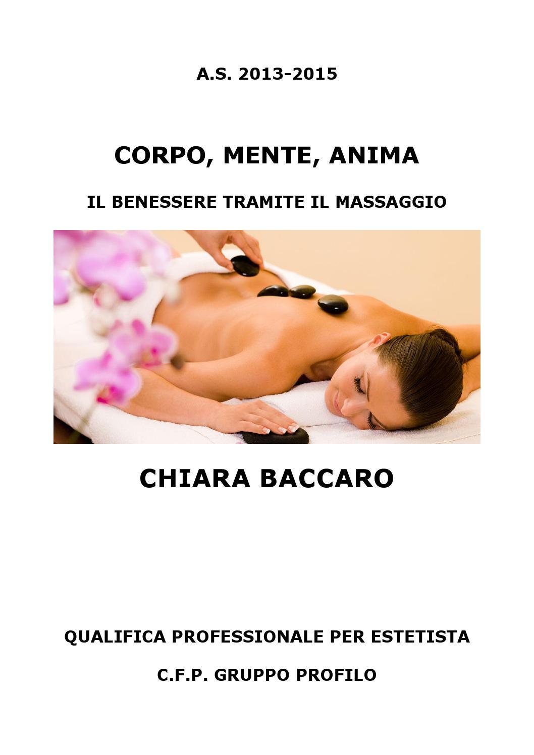 Tesina Chiara Baccaro Corpo Mente E Anima Il Benessere Tramite Il Massaggio By Sara Profilo Issuu