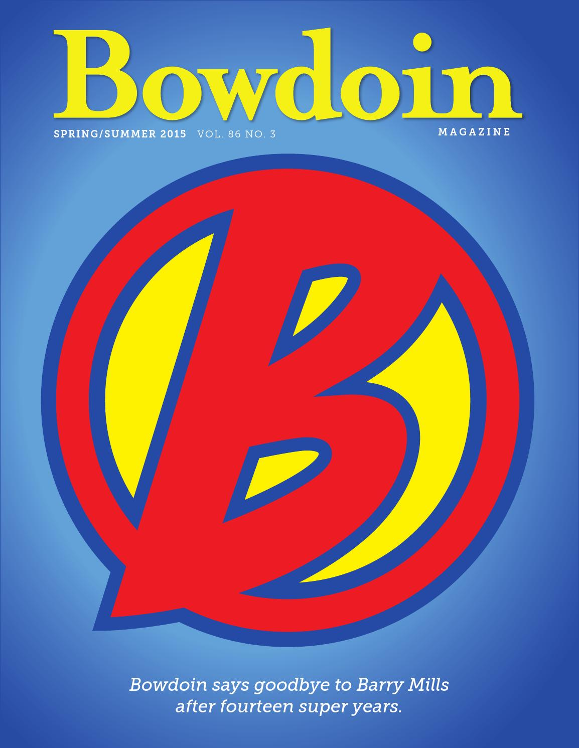 bowdoin essay Bowdoin college essays when you have finally made a firm decision and chose a bowdoin college that suits all of your needs, it's time to examine the reasons why you are the perfect candidate.
