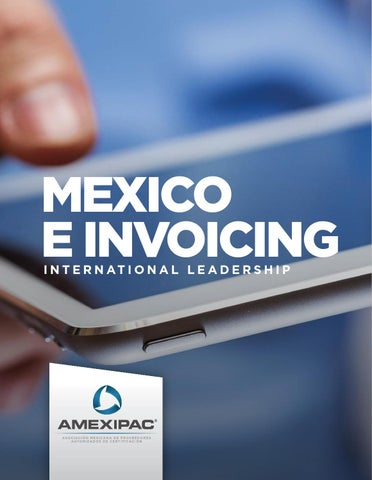 MEXICO E INVOICING INTERNATIONAL LEADERSHIP By AMEXIPAC Issuu - Mexico e invoicing cfdi mandates
