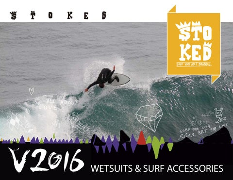 91571762db49b Stoked Wetsuits   Accessories V 2016 by Stoked Wetsuits - issuu