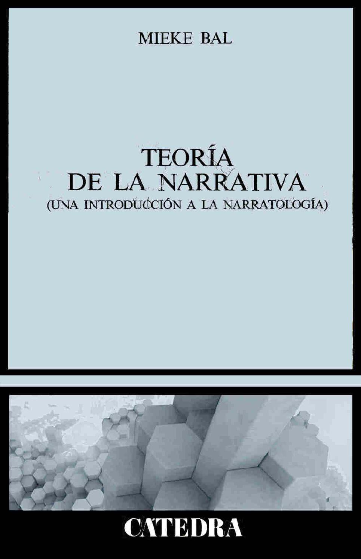 Mieke Bal: Teoría de la Narrativa (Una introducción a la ...