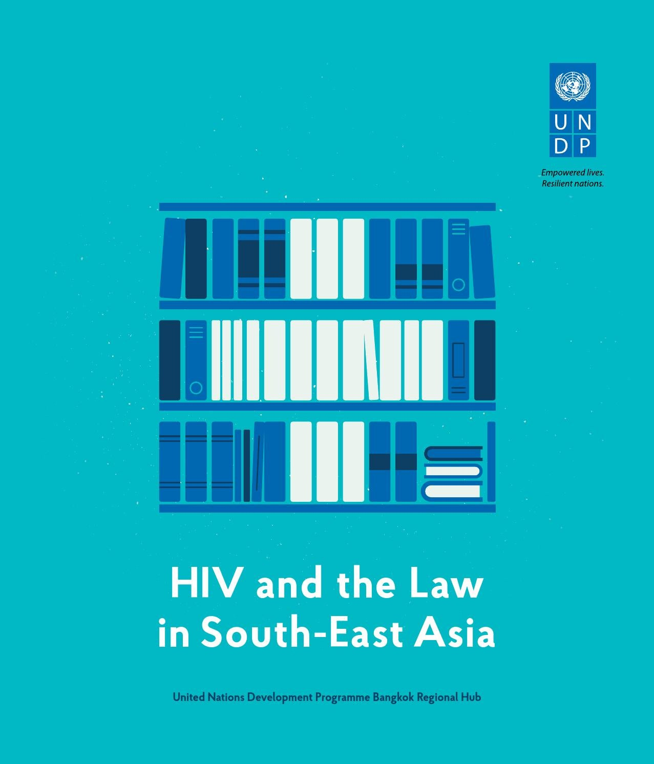UNDP Report HIV and the Law in South-East Asia by UNIC