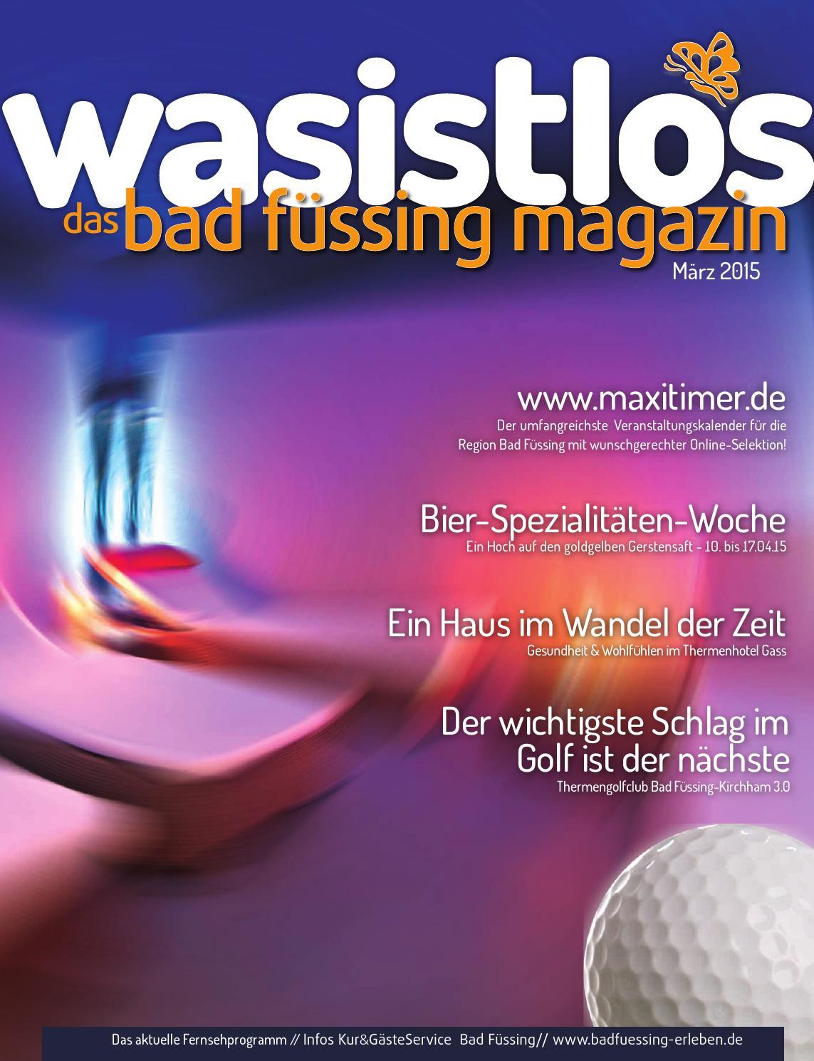 Wasistlos Bad Füssing Magazin März 2015 by remark marketing + medien - issuu