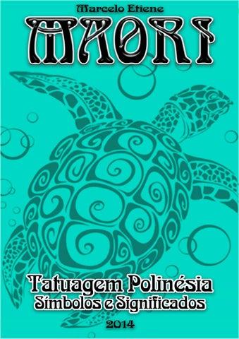 Maori Tatuagem Polinesia By Marcelo Etiene Issuu - Simbologia-maori-significado