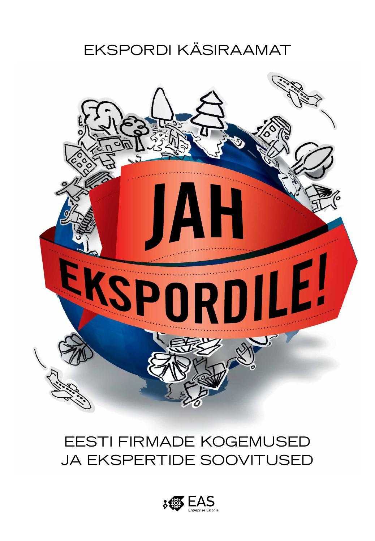 """b359dd9202f Ekspordi käsiraamat 2015 """"Jah ekspordile!"""" by EAS, Enterprise Estonia -  issuu"""