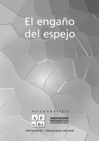 2014-2-3: El engaño del espejo by APdeBA-Publicaciones - issuu