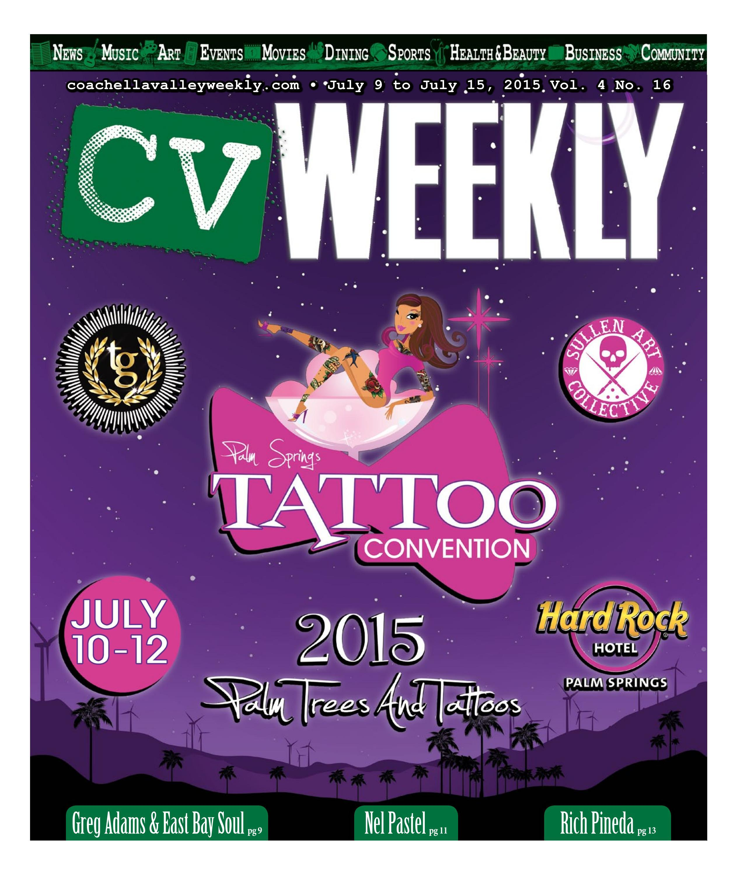 Coachella Valley Weekly July 9 To July 15 2015 Vol 4 No 16 By