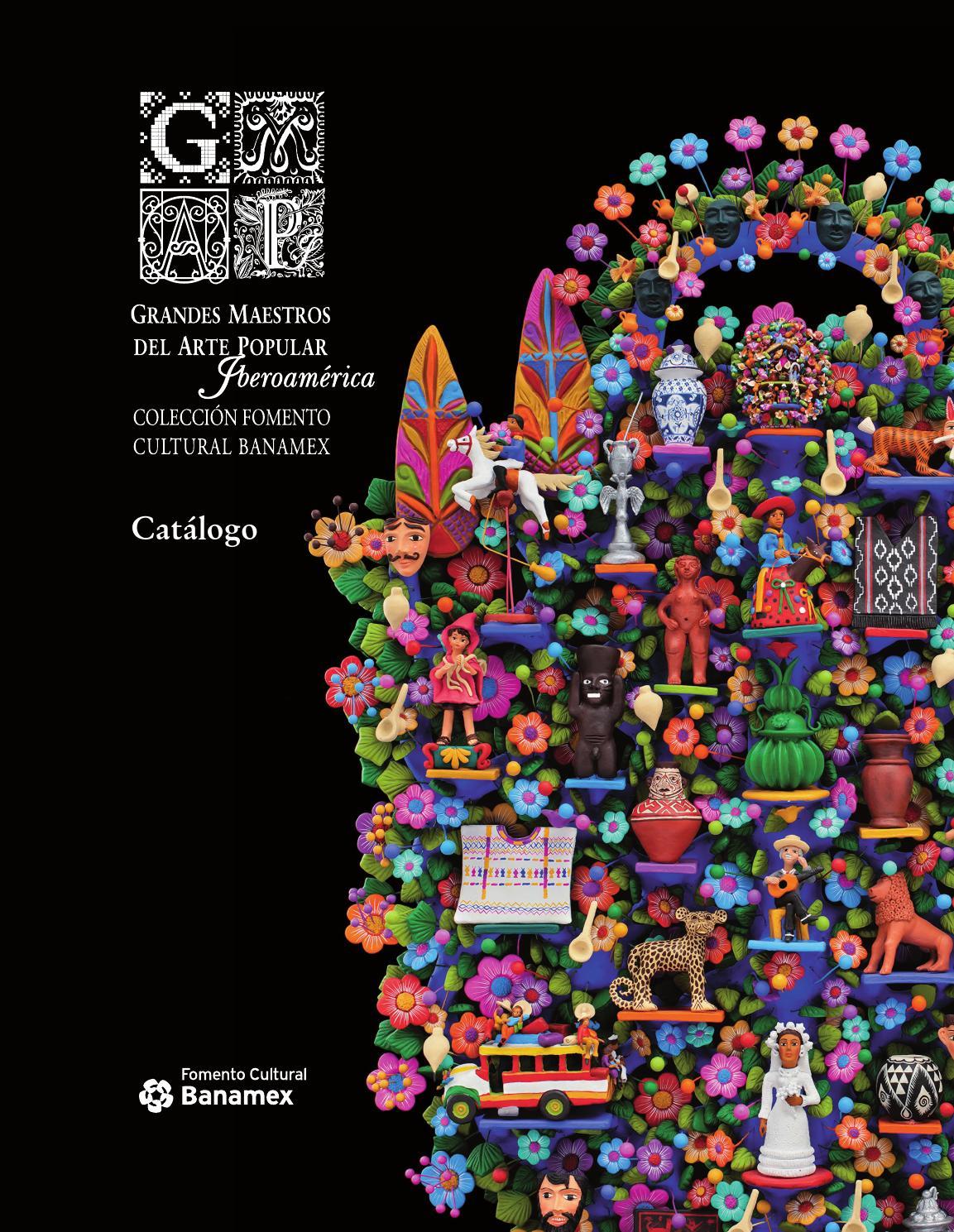 Grandes Maestros del Arte Popular Iberoamérica by Centro Cultural La ...