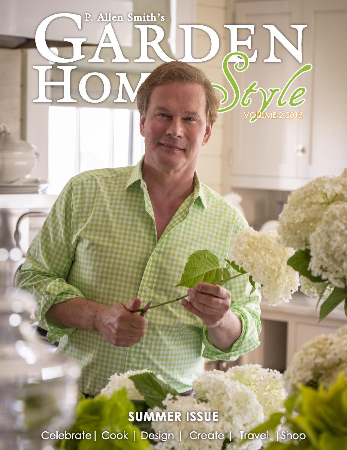 P Allen Smith 39 S Garden Home Style Summer 2015 By P Allen Smith 39 S Naturally Issuu
