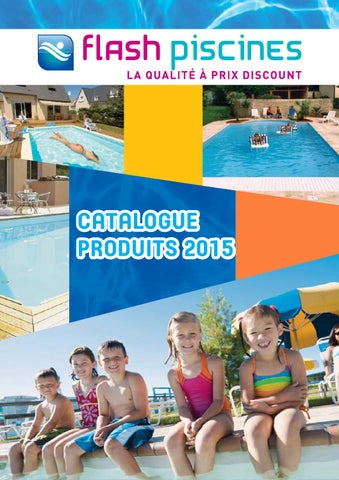Catalogue flashpiscine by flash piscine issuu for Cash piscine catalogue