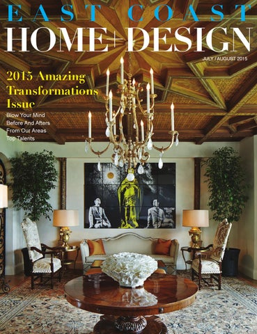 East Coast Home Design July August 2015 By East Coast Home