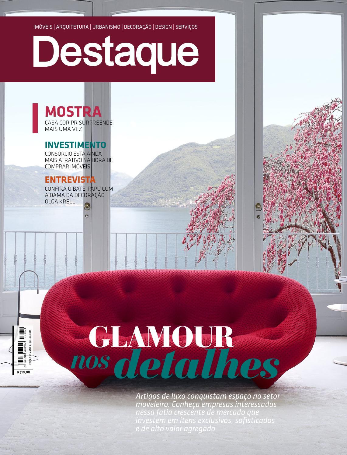 7251e856f3f Revista Destaque Imobiliario Julho 2015 by Revista Destaque Decor - issuu