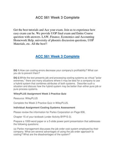 acc 561 week 3 discussion question Acc 561 discussion question on cvp analysis the cost structure of an organization is its mix of fixed and variable costs acc 561 week 3 posted by octotutor accounting, accounting tools for business decision makers, textbook solutions.