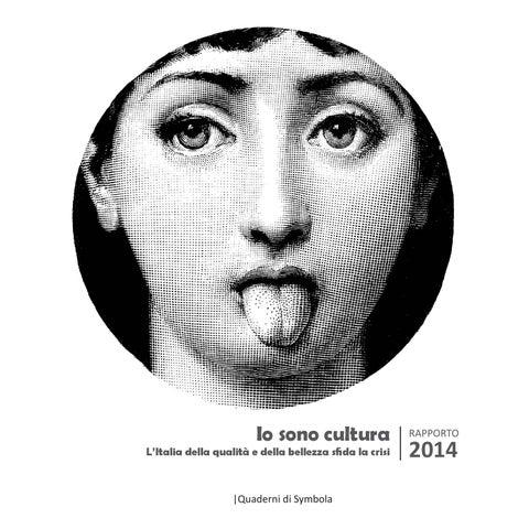 Io sono cultura 2014. L Italia della qualità e della bellezza sfida ... cafc48e3aa7