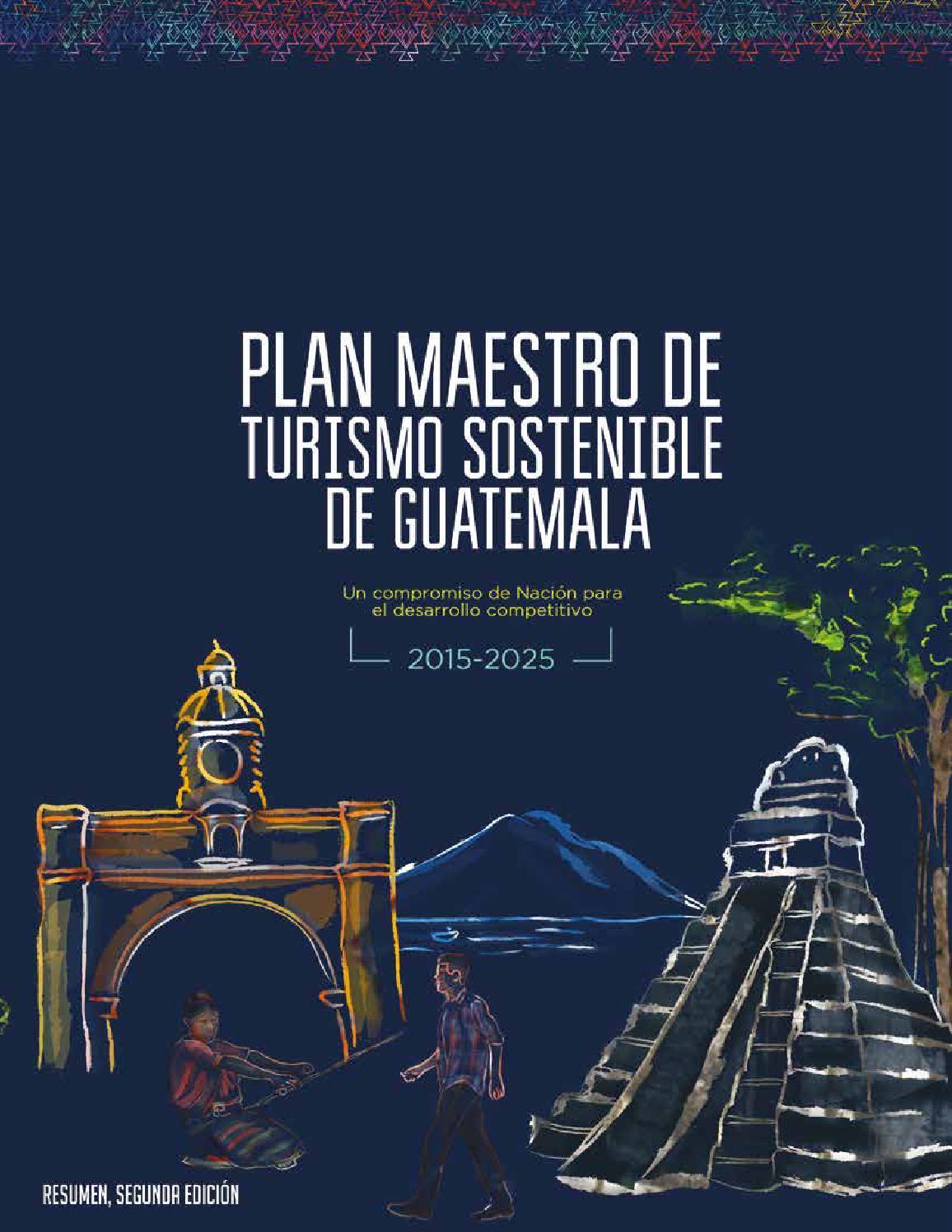 Plan Maestro de Turismo Sostenible de Guatemala 2015-2025 by Cultura ...