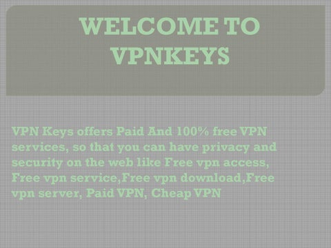 Free VPN Services   VPNKeys Offers Paid And Free PPTP & OpenVPN