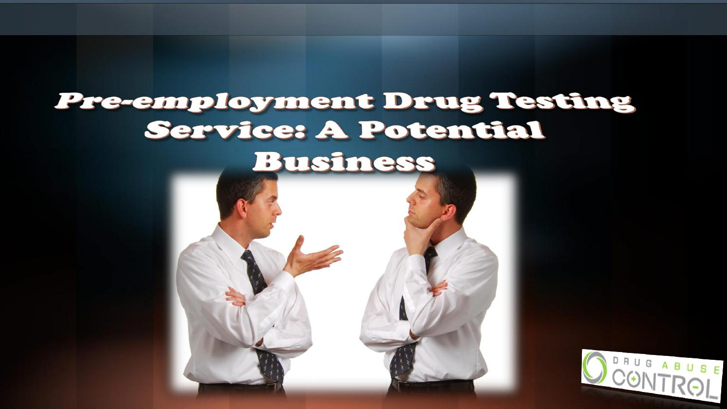 mandatory pre-employment drug test essay Pre-employment mandatory drug testing policy   alcohol) – dcps hereby establishes a mandatory pre-employment drug testing program (hereafter  confirmed positive drug test result (defined above) or if he or she refuses to take such a test refusal shall include, but shall not be limited to:.