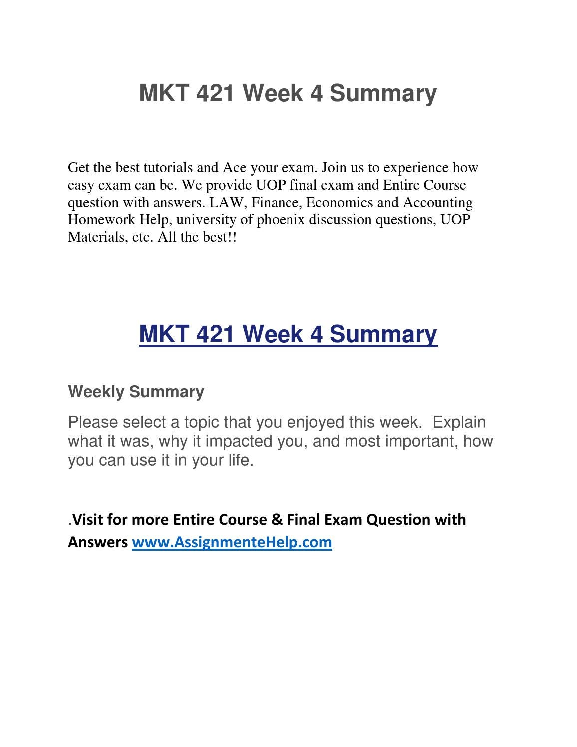 mkt 421 week 2 summary Mkt 421 entire course 1 mkt 421 complete course to download visit: wwwfinalexamguidelinecom week 1 individual assignment, defining marketing discussion questions included weekly summary week 2 individual assignment, marketing mix learning team assignment, marketing plan phase 1.